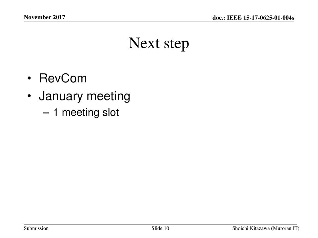Next step RevCom January meeting 1 meeting slot November 2017