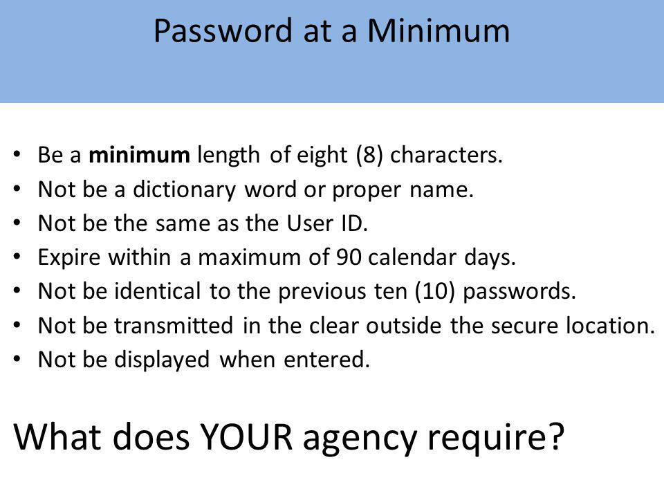 What does YOUR agency require