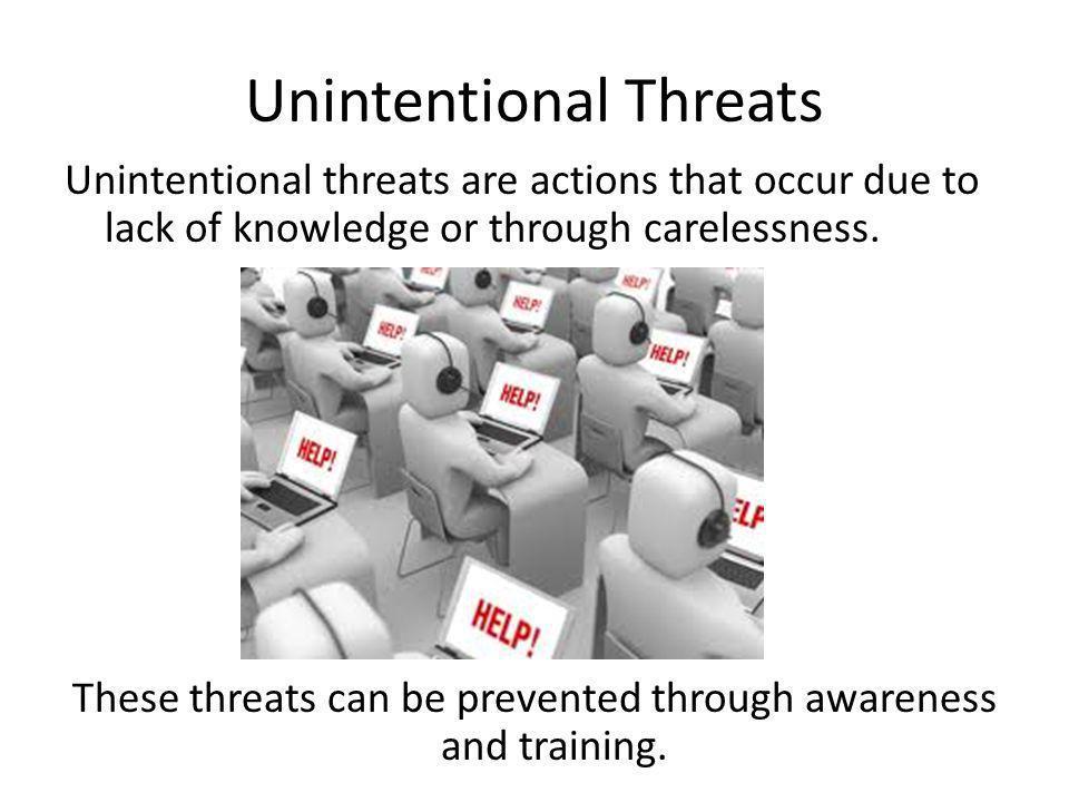 Unintentional Threats