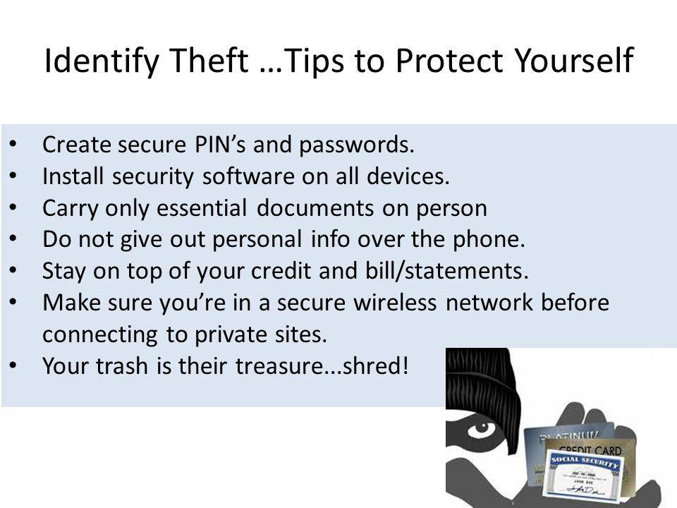 Identify Theft …Tips to Protect Yourself
