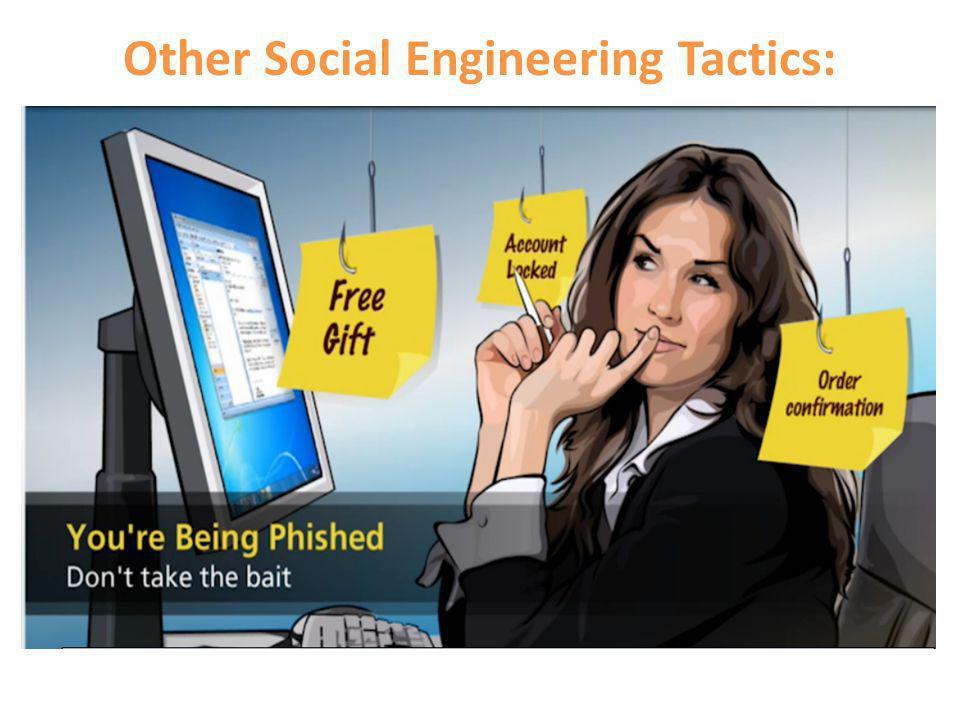 Other Social Engineering Tactics: