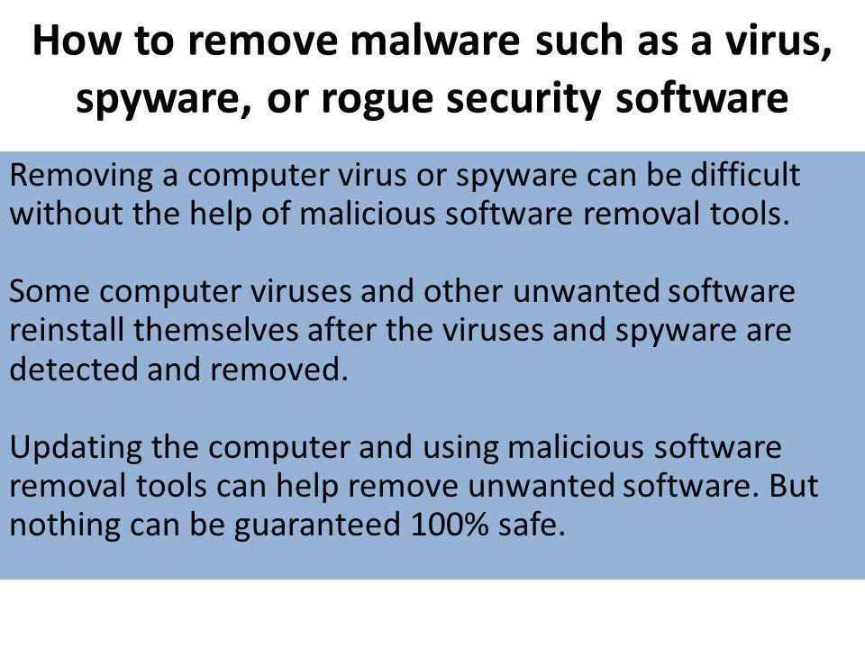 How to remove malware such as a virus, spyware, or rogue security software