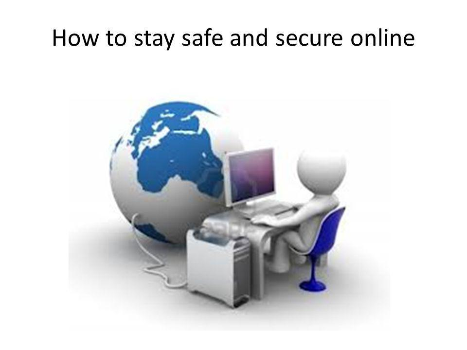 How to stay safe and secure online