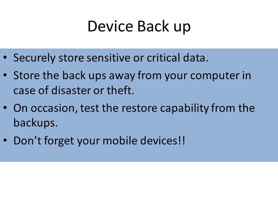 Device Back up Securely store sensitive or critical data.