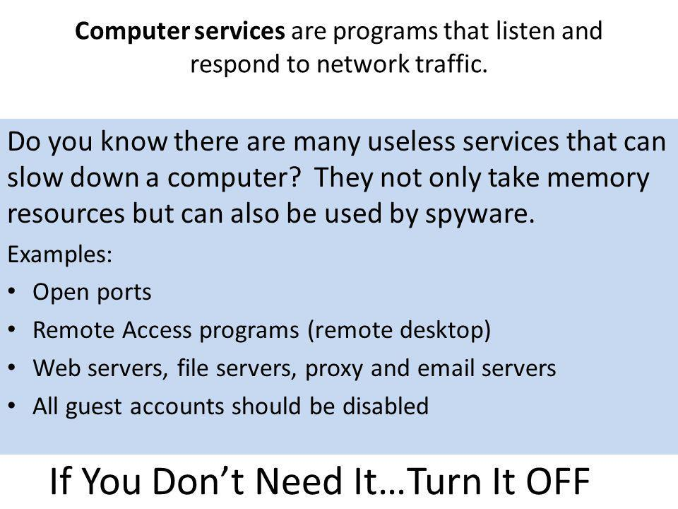 If You Don't Need It…Turn It OFF
