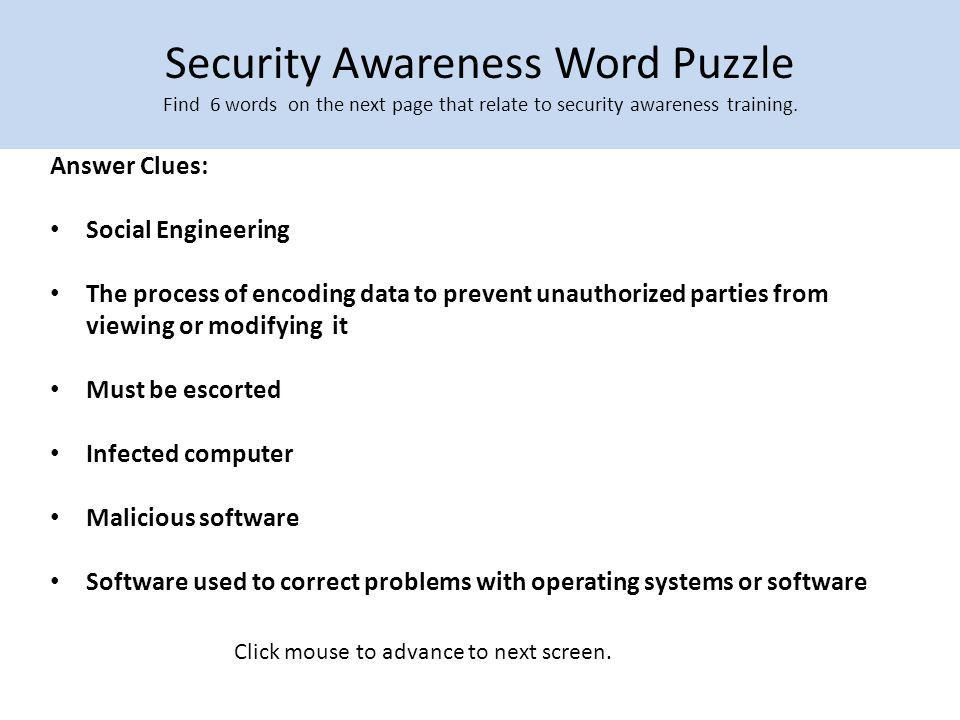 Security Awareness Word Puzzle Find 6 words on the next page that relate to security awareness training.