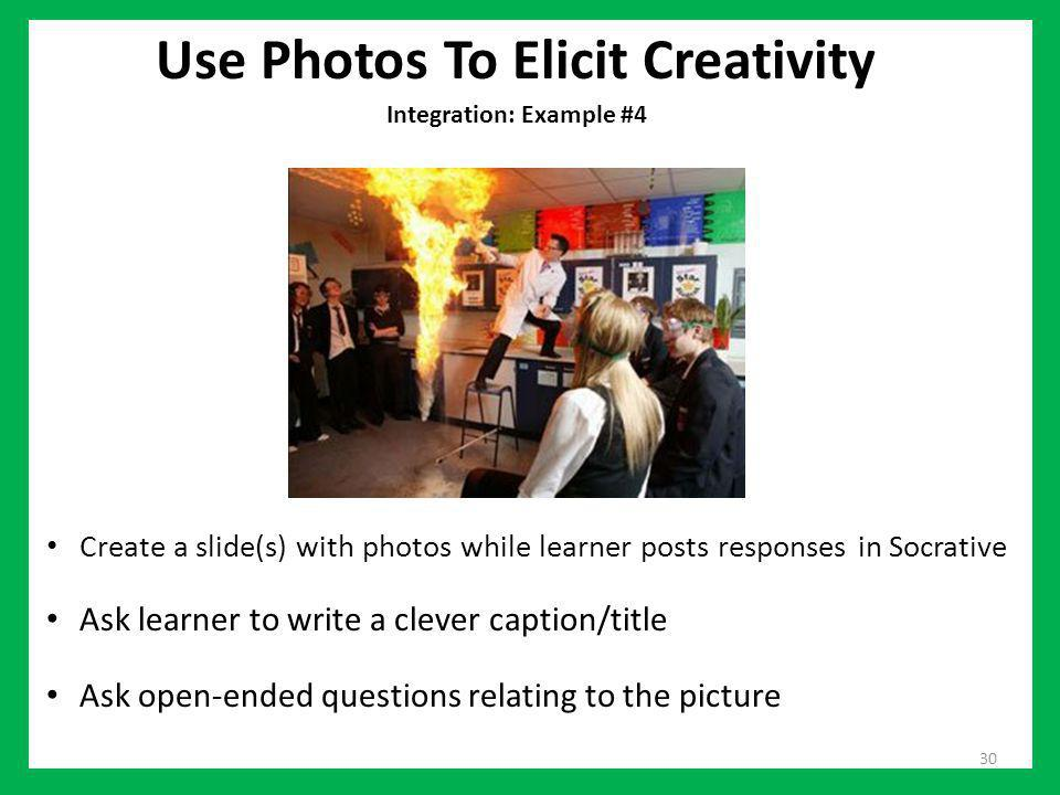Use Photos To Elicit Creativity Integration: Example #4