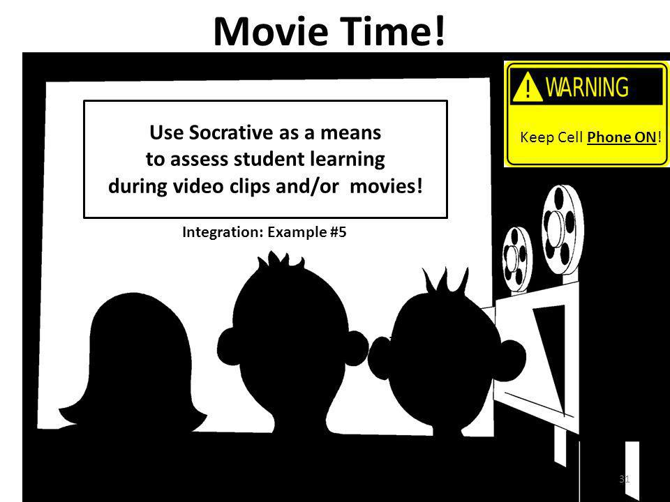 Movie Time! Use Socrative as a means to assess student learning