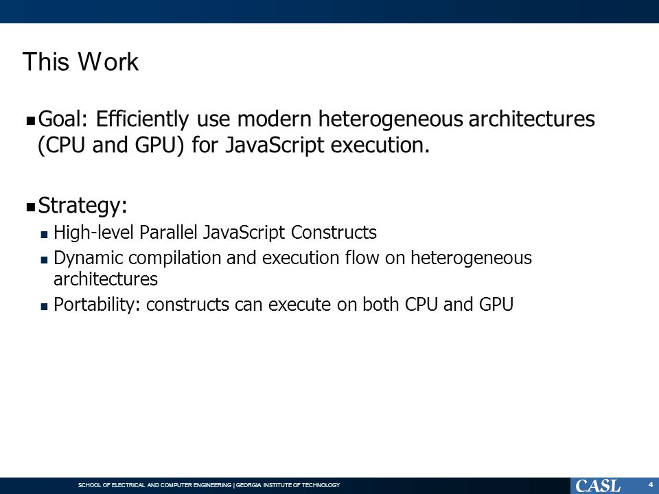 This Work Goal: Efficiently use modern heterogeneous architectures (CPU and GPU) for JavaScript execution.