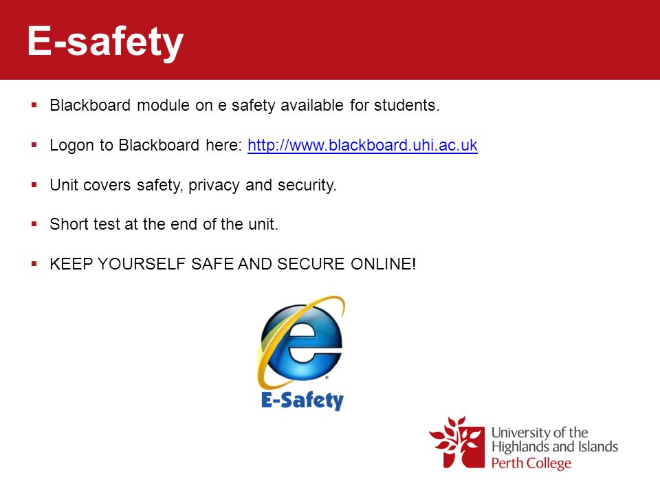 E-safety Blackboard module on e safety available for students.