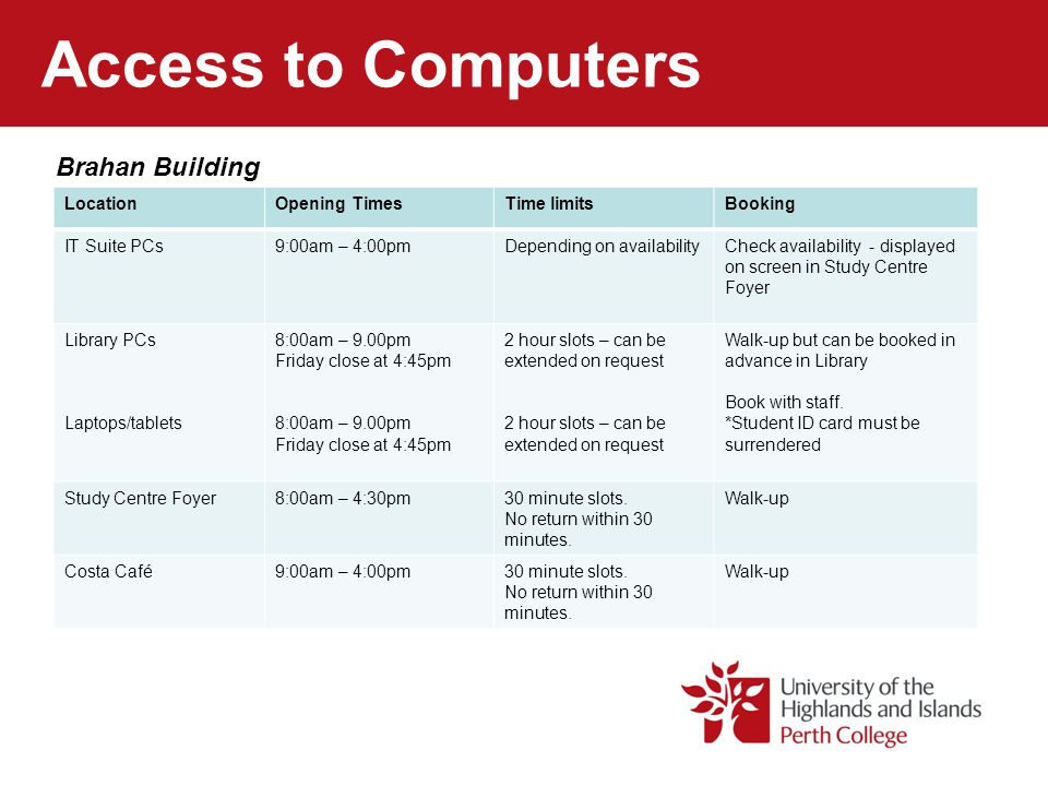 Access to Computers Brahan Building Location Opening Times Time limits
