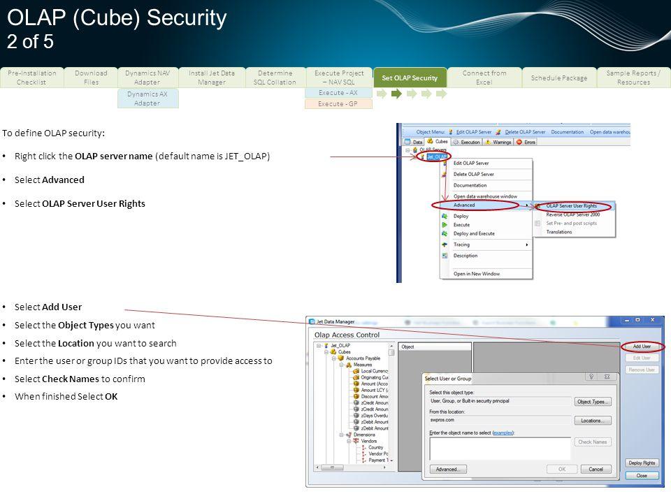 OLAP (Cube) Security 2 of 5 To define OLAP security:
