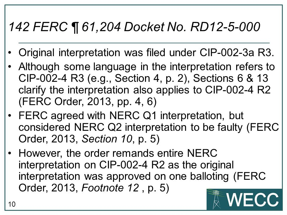 142 FERC ¶ 61,204 Docket No. RD12-5-000 Original interpretation was filed under CIP-002-3a R3.