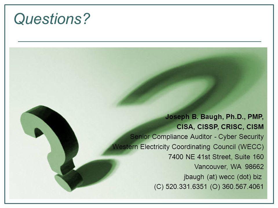 Questions Joseph B. Baugh, Ph.D., PMP, CISA, CISSP, CRISC, CISM
