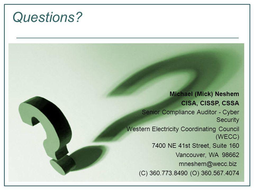 Questions Michael (Mick) Neshem CISA, CISSP, CSSA