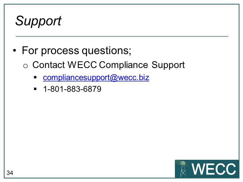 Support For process questions; Contact WECC Compliance Support
