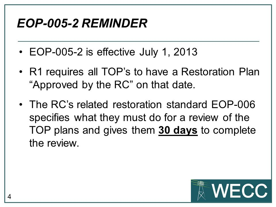 EOP-005-2 REMINDER EOP-005-2 is effective July 1, 2013