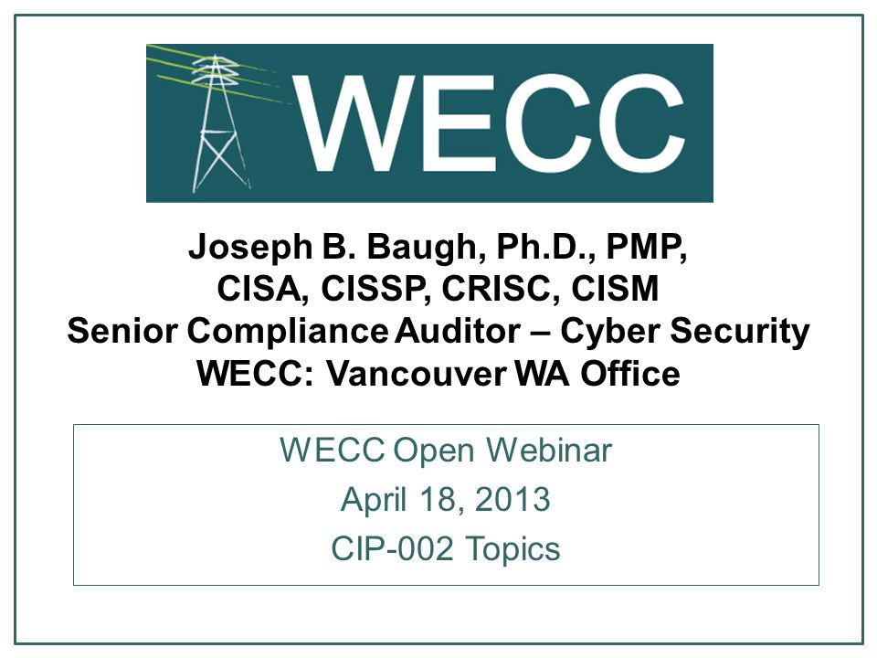 WECC Open Webinar April 18, 2013 CIP-002 Topics