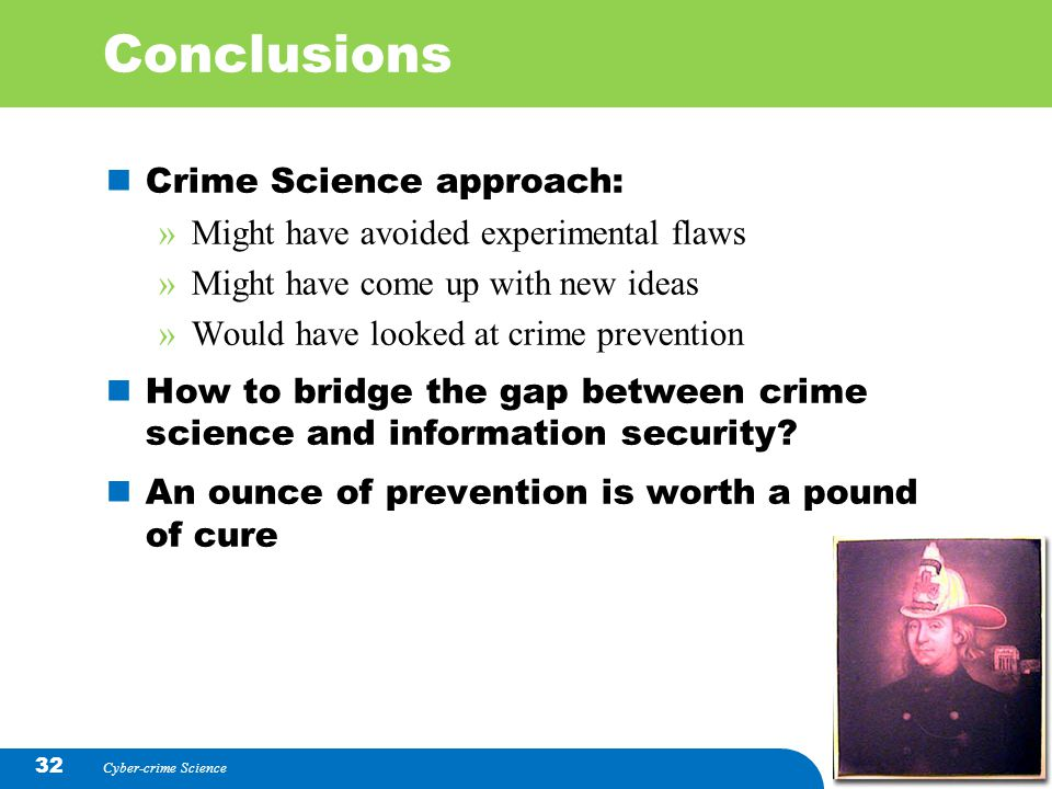 Conclusions Crime Science approach: