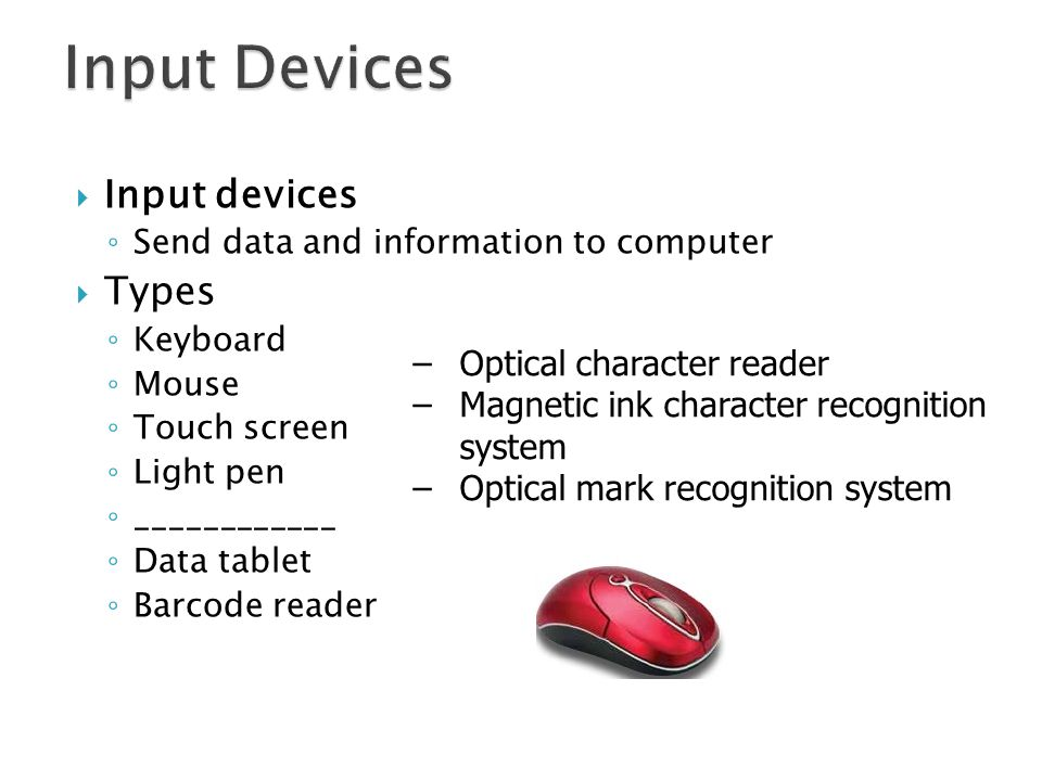 Input Devices Input devices Types Optical character reader