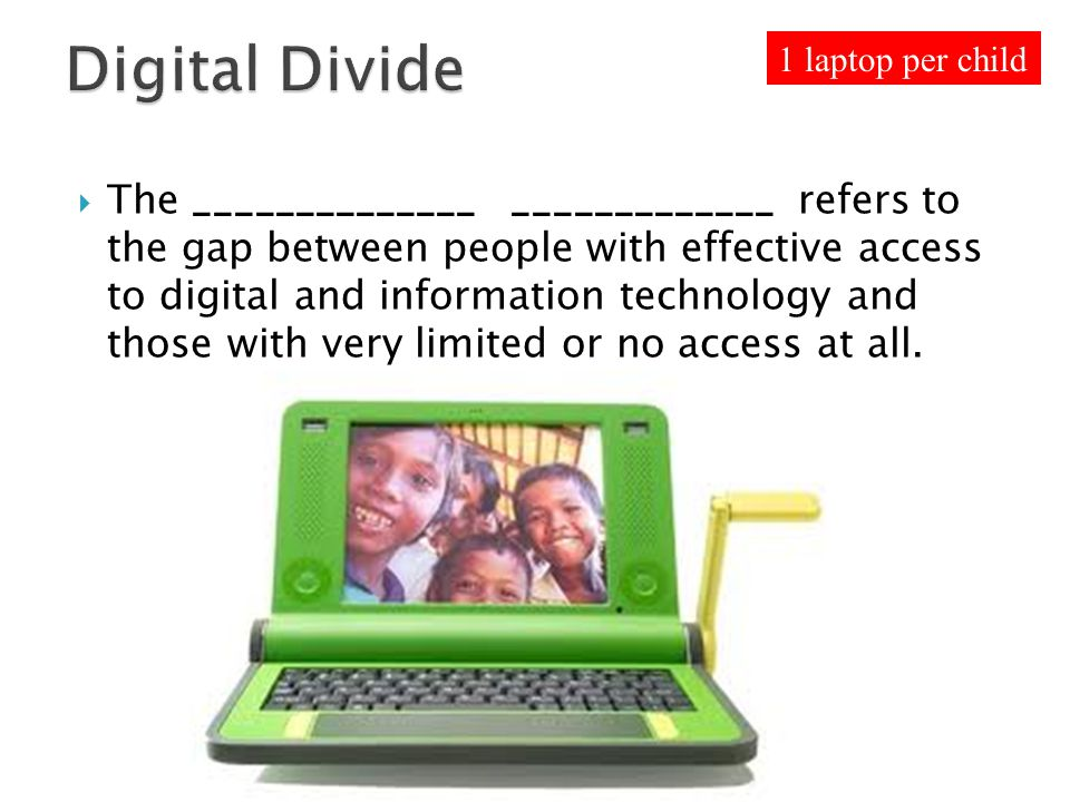 Digital Divide 1 laptop per child.