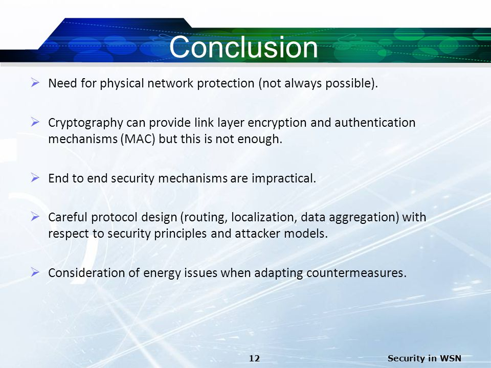 Conclusion Need for physical network protection (not always possible).