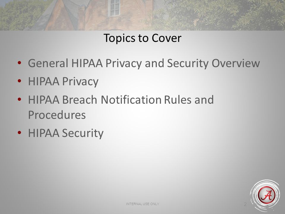 General HIPAA Privacy and Security Overview HIPAA Privacy