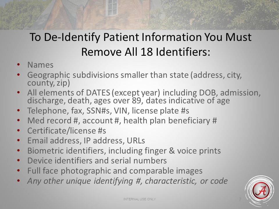 To De-Identify Patient Information You Must Remove All 18 Identifiers: