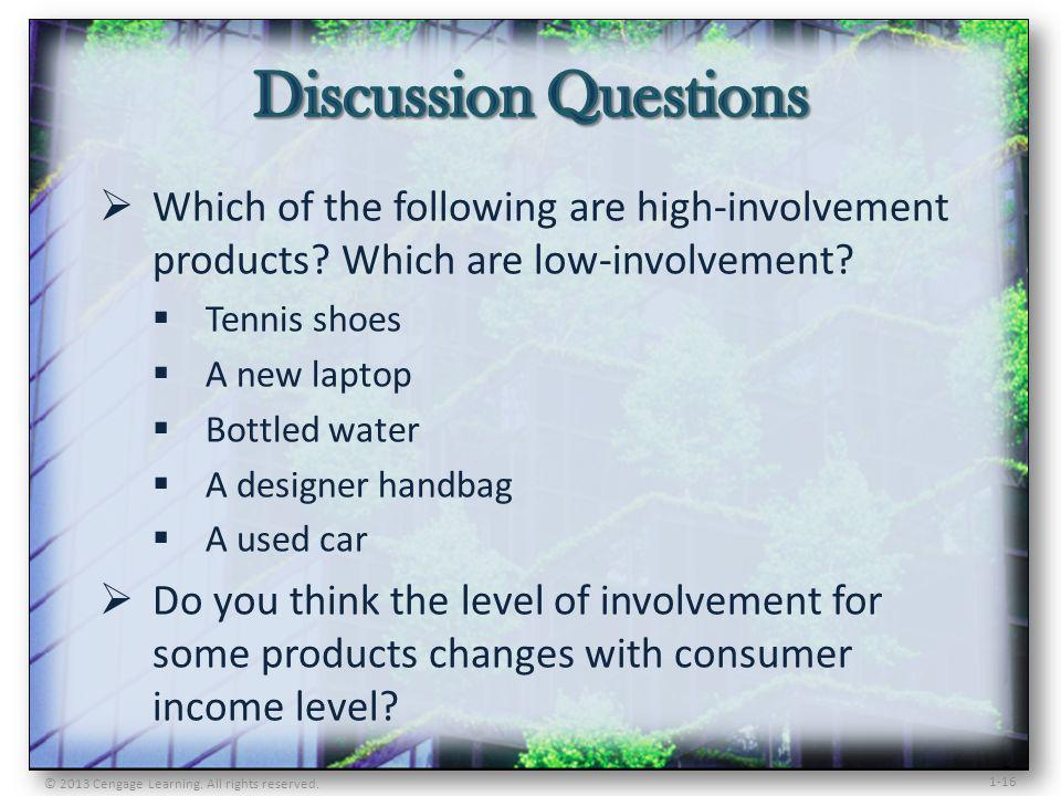 Discussion Questions Which of the following are high-involvement products Which are low-involvement
