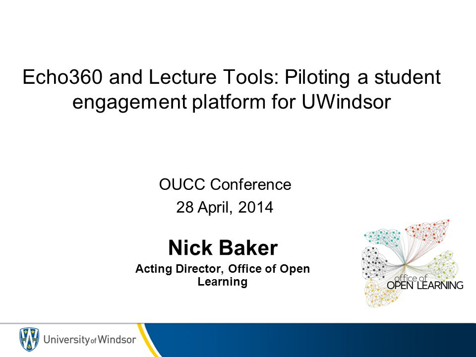 Nick Baker Acting Director, Office of Open Learning