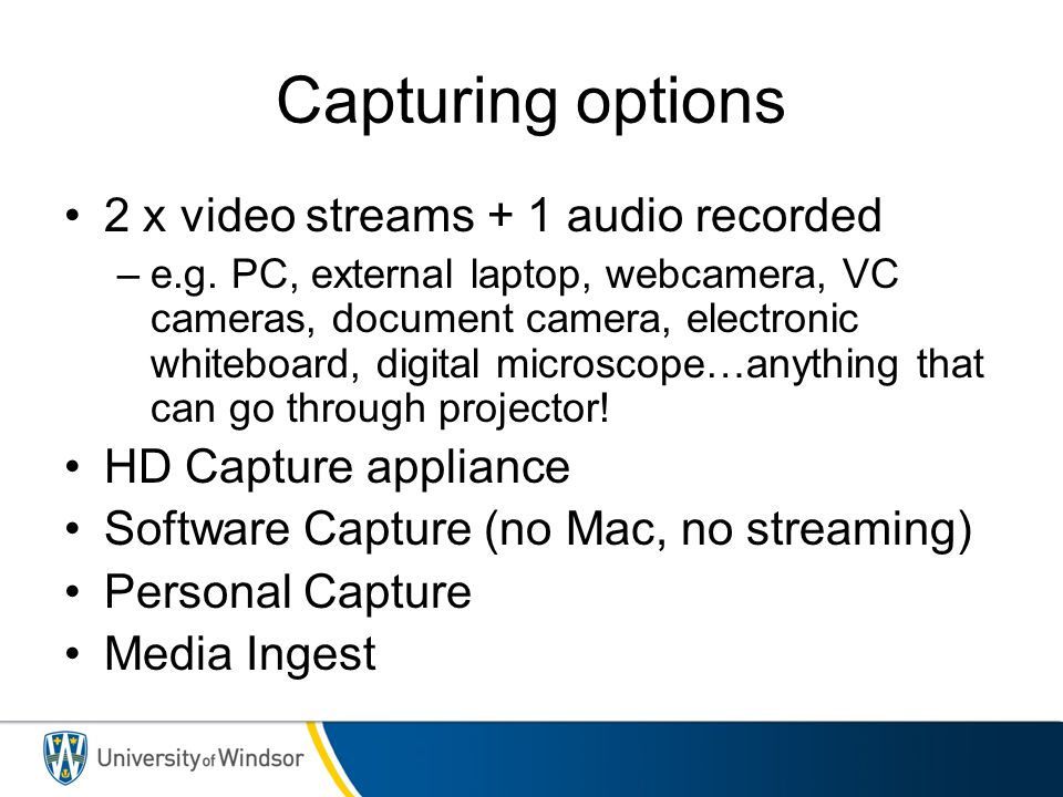 Capturing options 2 x video streams + 1 audio recorded