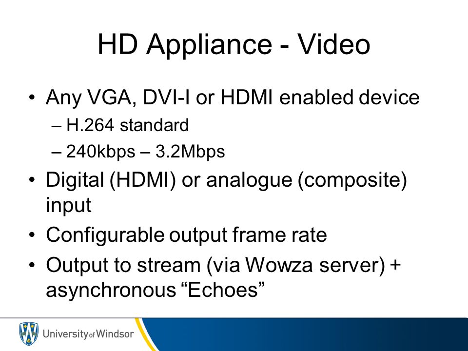 HD Appliance - Video Any VGA, DVI-I or HDMI enabled device