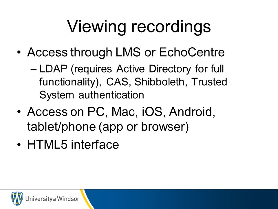 Viewing recordings Access through LMS or EchoCentre
