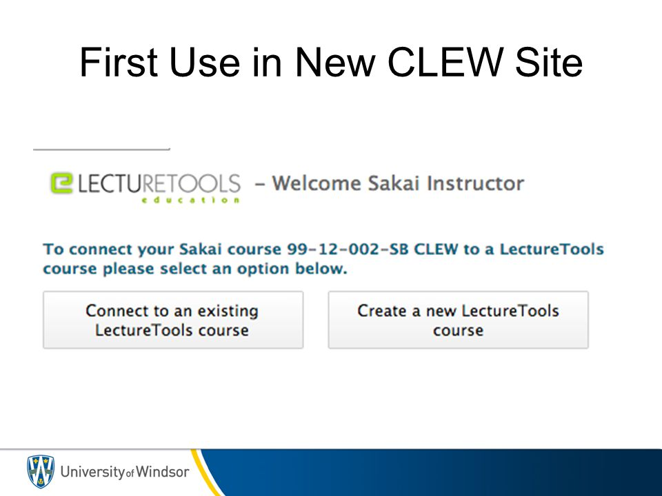 First Use in New CLEW Site