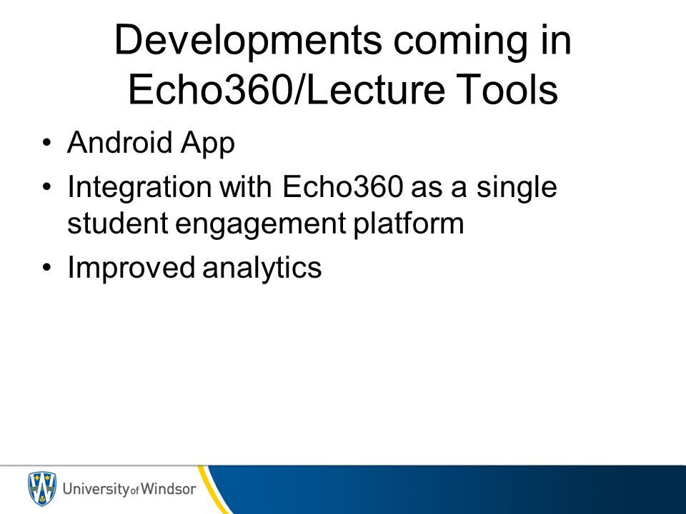 Developments coming in Echo360/Lecture Tools