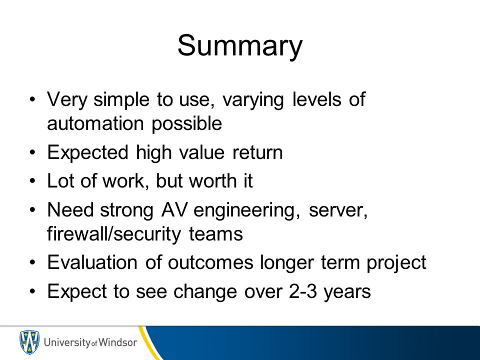 Summary Very simple to use, varying levels of automation possible