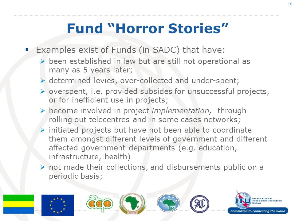 Fund Horror Stories Examples exist of Funds (in SADC) that have: