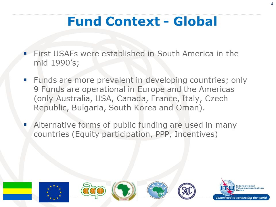 Fund Context - Global First USAFs were established in South America in the mid 1990's;
