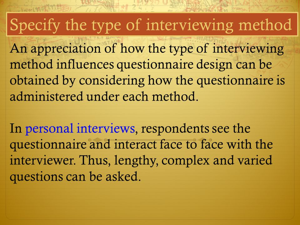 Specify the type of interviewing method