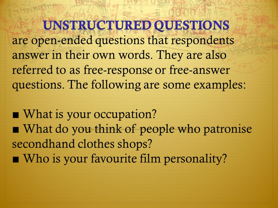 Unstructured questions