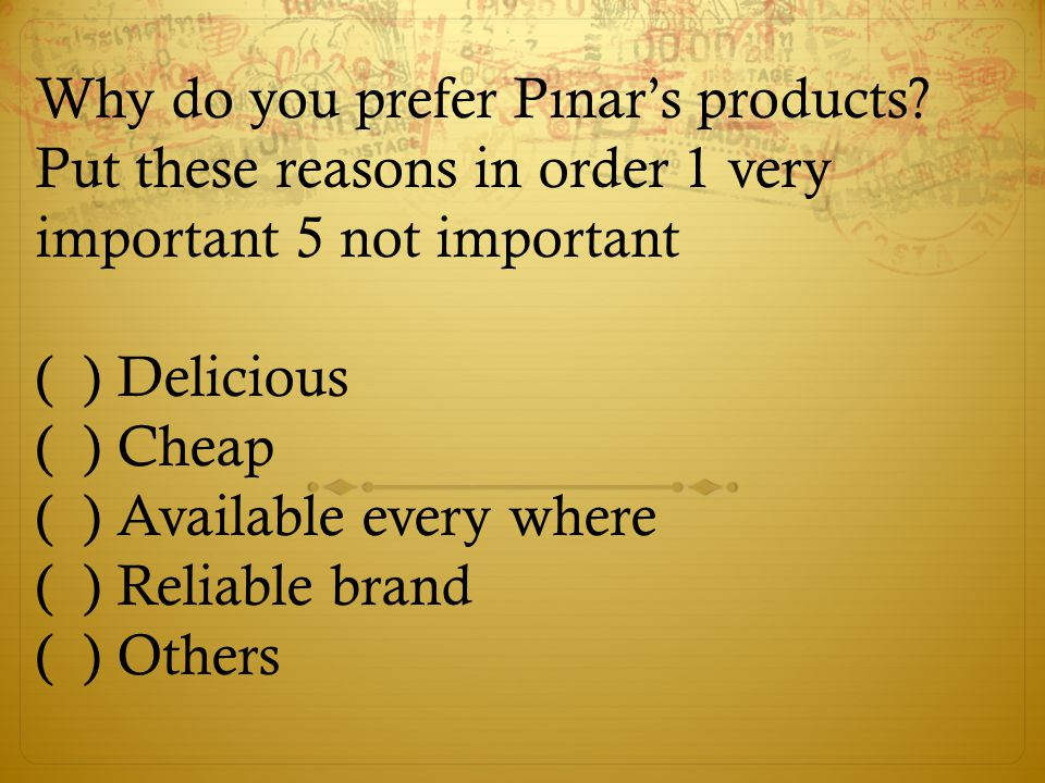 Why do you prefer Pınar's products