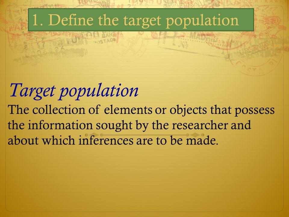 Target population 1. Define the target population