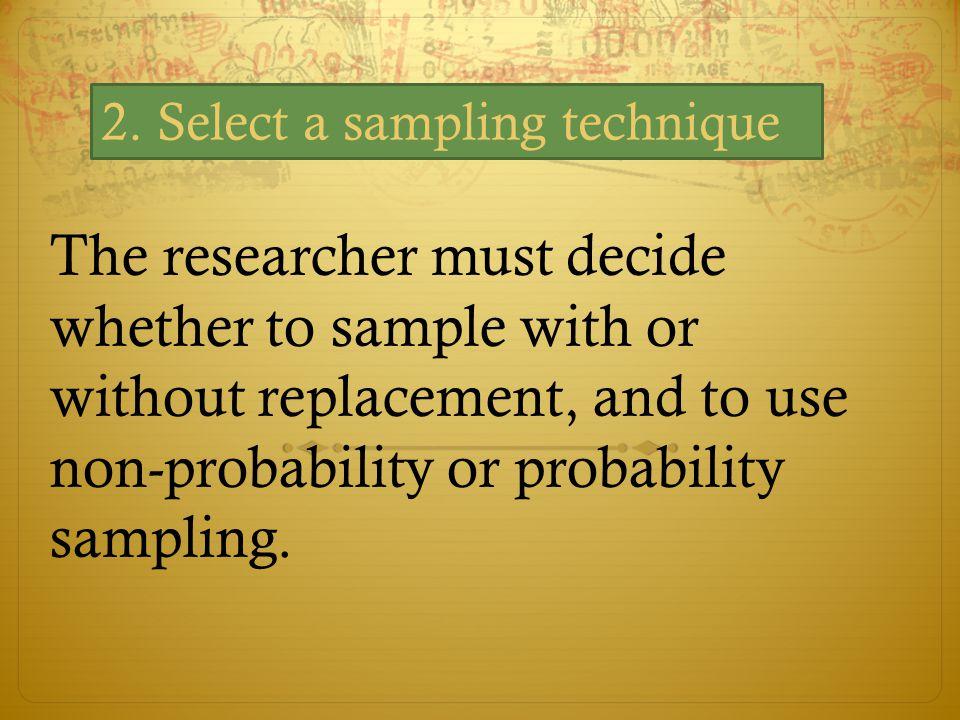 2. Select a sampling technique