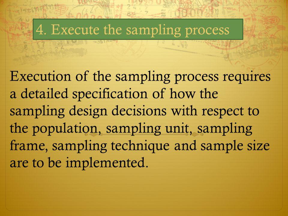 4. Execute the sampling process