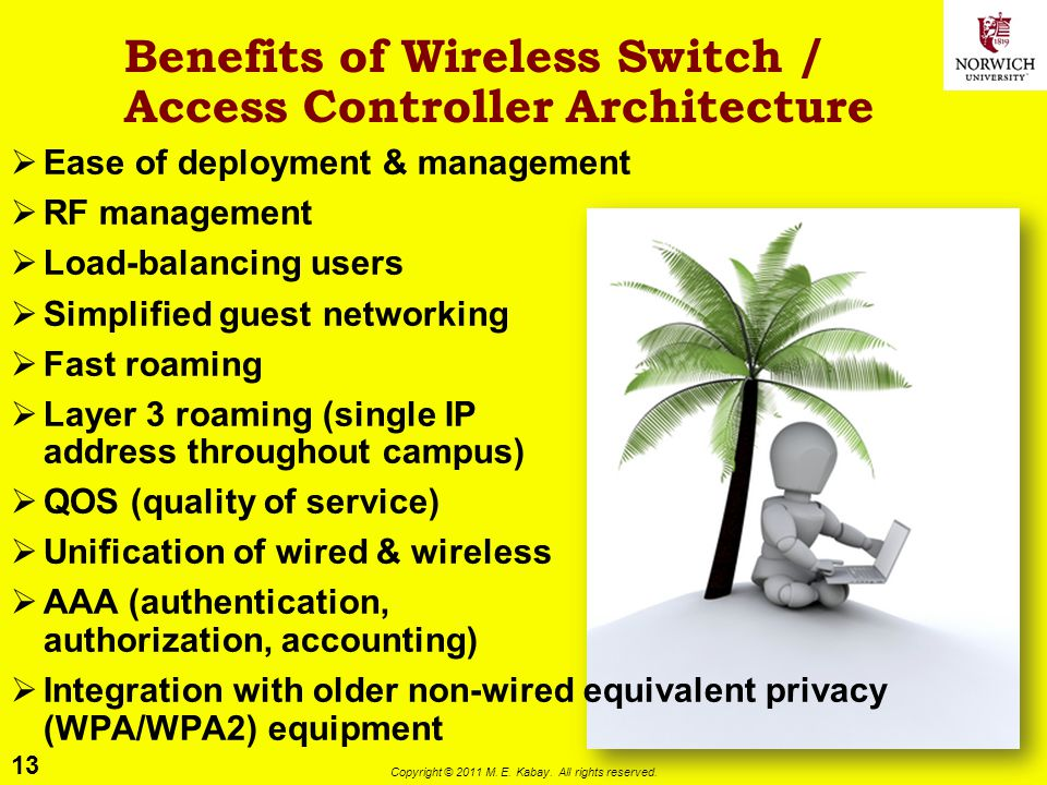 Benefits of Wireless Switch / Access Controller Architecture