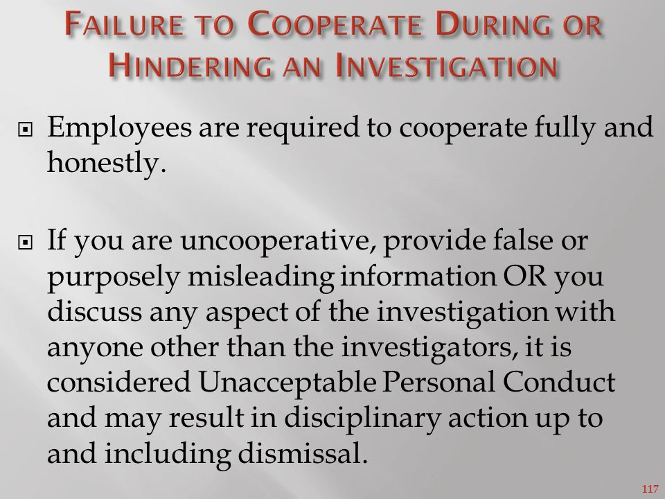 Failure to Cooperate During or Hindering an Investigation