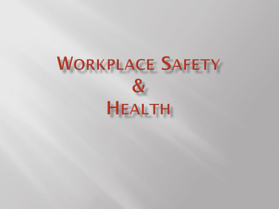 Workplace Safety & Health