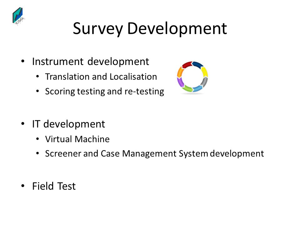 Survey Development Instrument development IT development Field Test