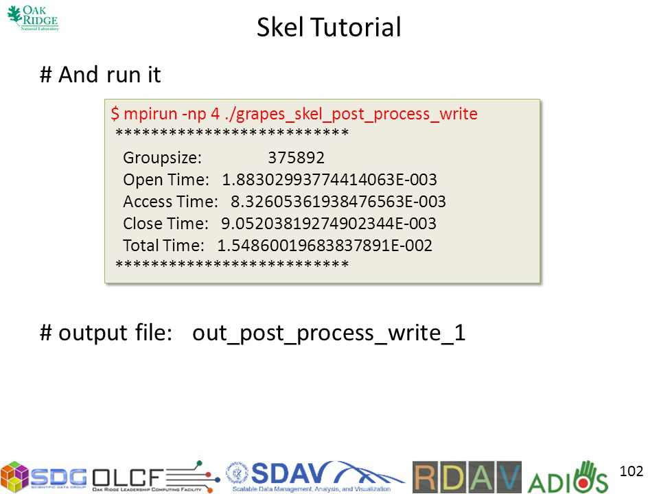 Skel Tutorial # And run it # output file: out_post_process_write_1