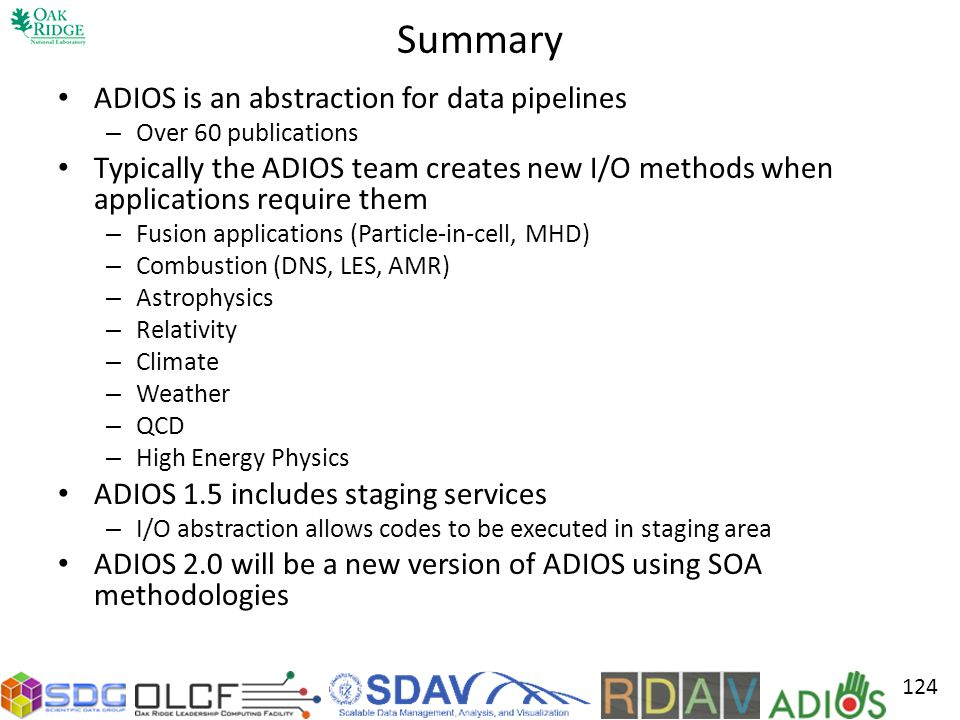 Summary ADIOS is an abstraction for data pipelines
